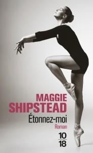Etonnez-moi - Maggie SHIPSTEAD