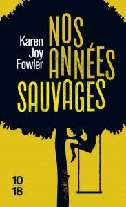 Nos années sauvages - Karen Joy FOWLER