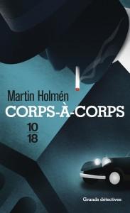 Corps à corps - Martin HOLMEN