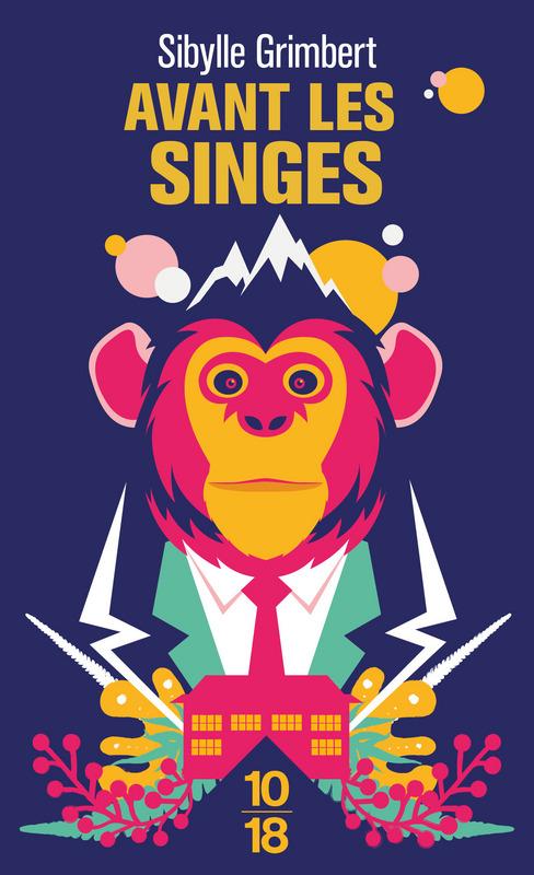 Avant les singes - Sibylle GRIMBERT