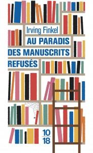 Au paradis des manuscrits refusés - Irving FINKEL