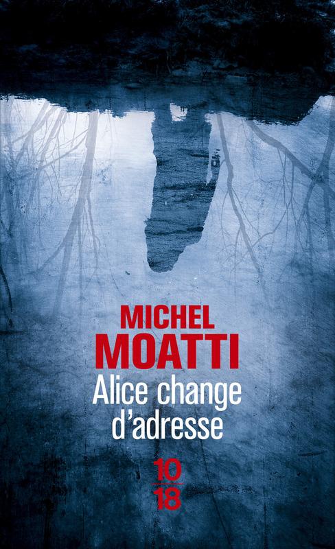 Alice change d'adresse - Michel MOATTI