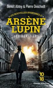 Les nouvelles aventures de Arsène Lupin – Les héritiers - Benoît ABTEY, Pierre DESCHODT