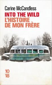 Into the wild : l'histoire de mon frère - Carine MCCANDLESS