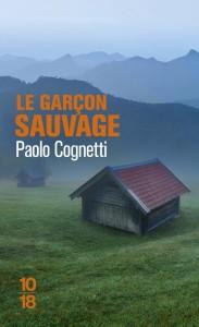 Le garçon sauvage - Paolo COGNETTI