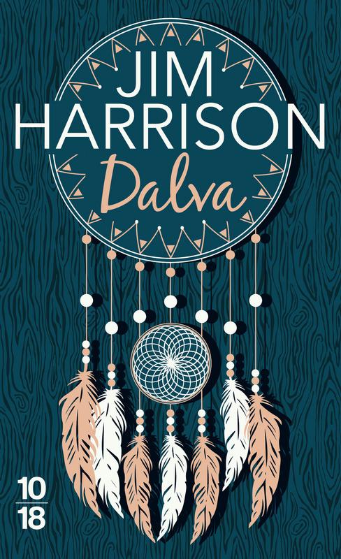 Dalva Edition spéciale - Jim HARRISON
