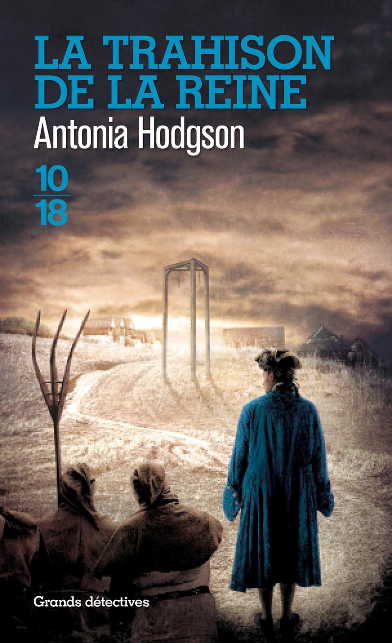 La trahison de la reine - Antonia HODGSON