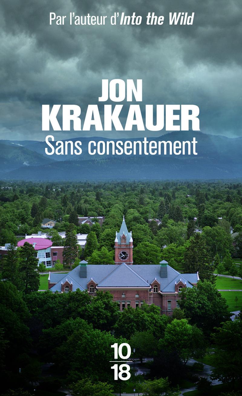 Sans consentement : enquête sur le viol - Jon KRAKAUER