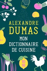 Mon dictionnaire de cuisine – édition collector - Alexandre DUMAS (Père)