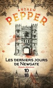 Les derniers jours de Newgate - Andrew PEPPER
