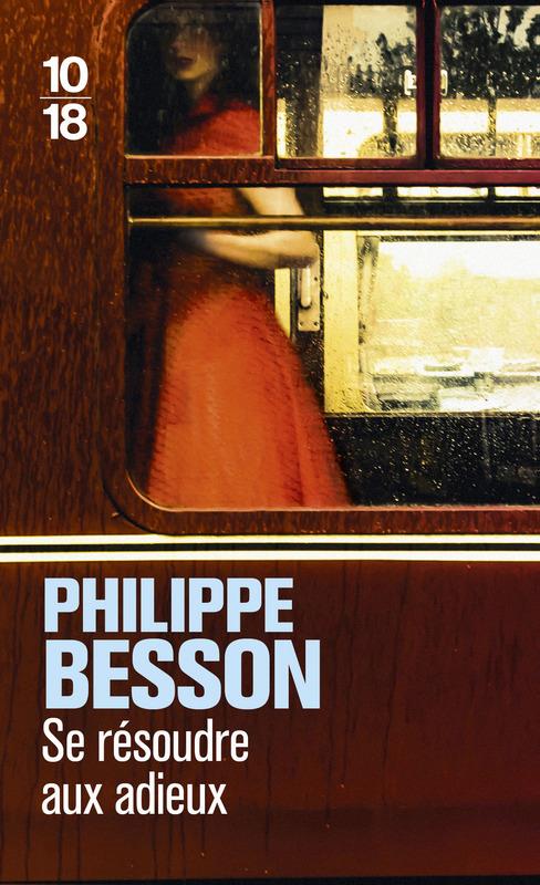 Se résoudre aux adieux - Philippe BESSON